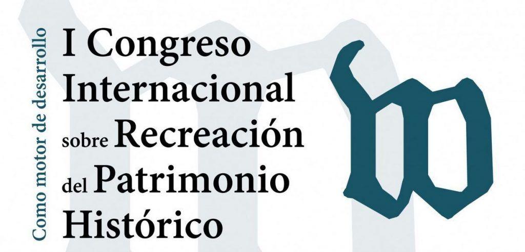 congreso, I Congreso de Recreación del Patrimonio Histórico