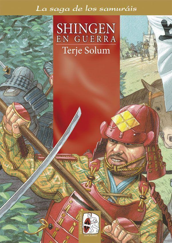 Shingen en guerra - Saga de los Samuráis 4