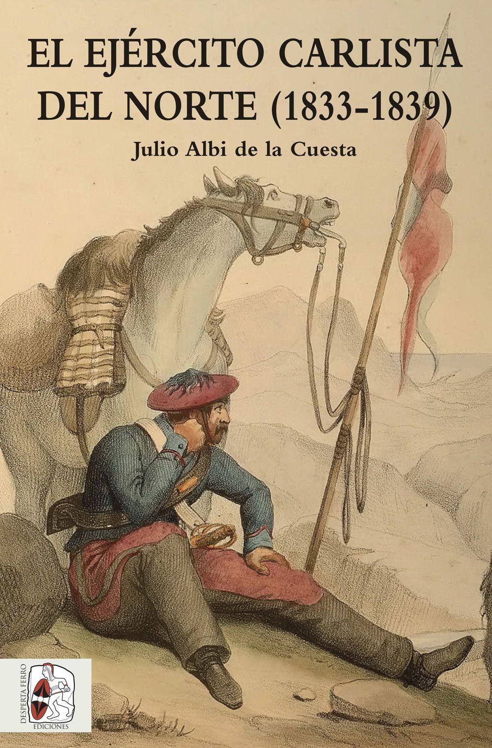 El ejército carlista del norte Julio Albi de la Cuesta