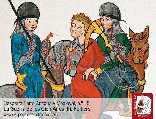Poitiers 1356. ¿Revolución o evolución? Dirección y organización militar durante la Guerra de los Cien Años