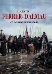 Augusto Ferrer-Dalmau. El pintor de batallas Edición Coleccionista