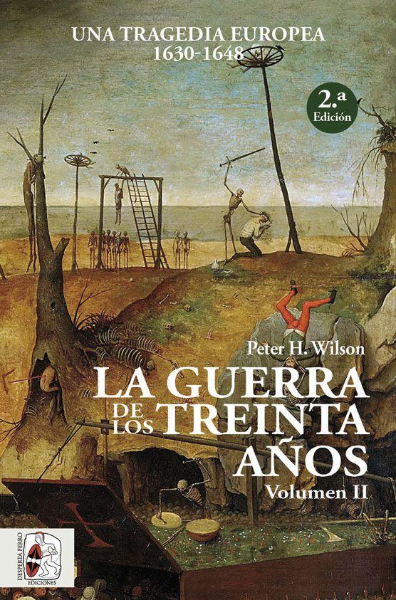 La Guerra de los Treinta Años. Una tragedia europea (II) 1630-1648- 2.ª edición