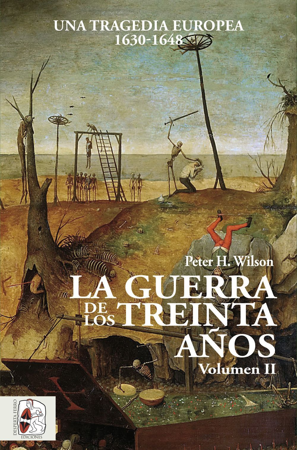 La Guerra de los Treinta Años. Una tragedia europea (II) 1630-1648 Peter H. Wilson