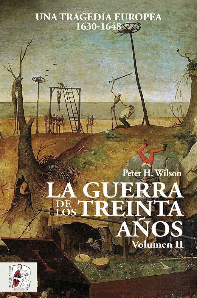 La Guerra de los Treinta Años. Una tragedia europea (II) 1630-1648