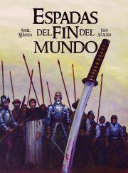 Espadas del fin del mundo de Angel Miranda y Juan Aguilera