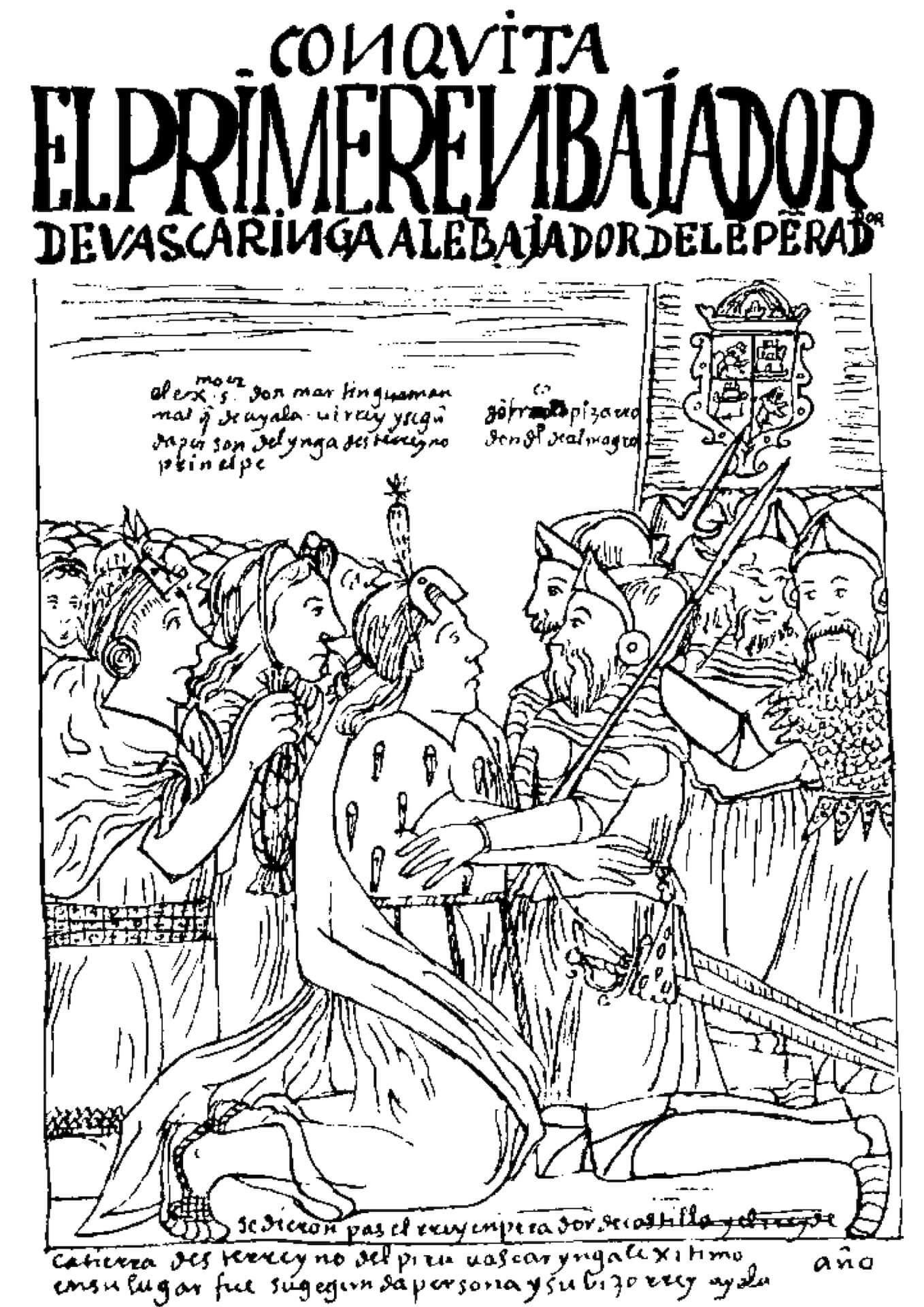 Nueva crónica y buen gobierno (1615), de Felipe Guamán Poma de Ayala (1534-1615) conquista del Perú