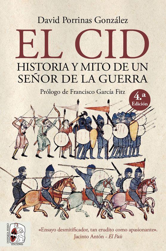 El Cid. Historia y mito de un señor de la guerra- 4.ª Edición