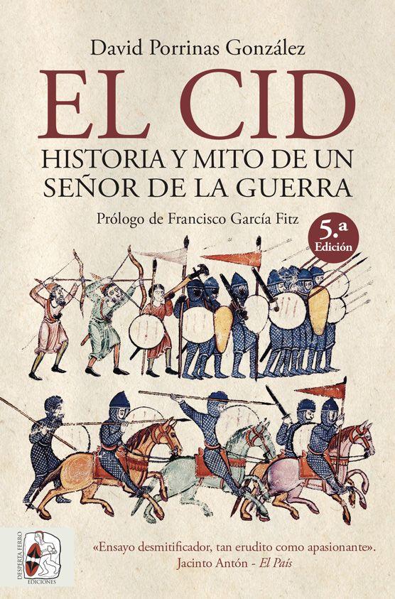 El Cid. Historia y mito de un señor de la guerra – 5.ª Edición