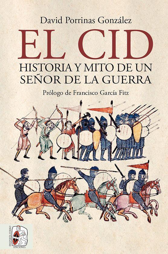 libro El Cid Campeador. Historia y mito de un señor de la guerra libro de David Porrinas