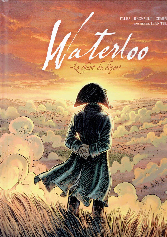 Waterloo. Le chant du départ Guerras Napoleónicas a través del cómic bande dessinée franco-belga 2005-2020
