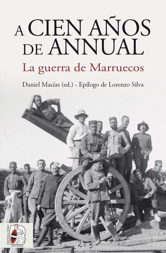 A cien años de Annual. La guerra de Marruecos - Desperta Ferro Ediciones