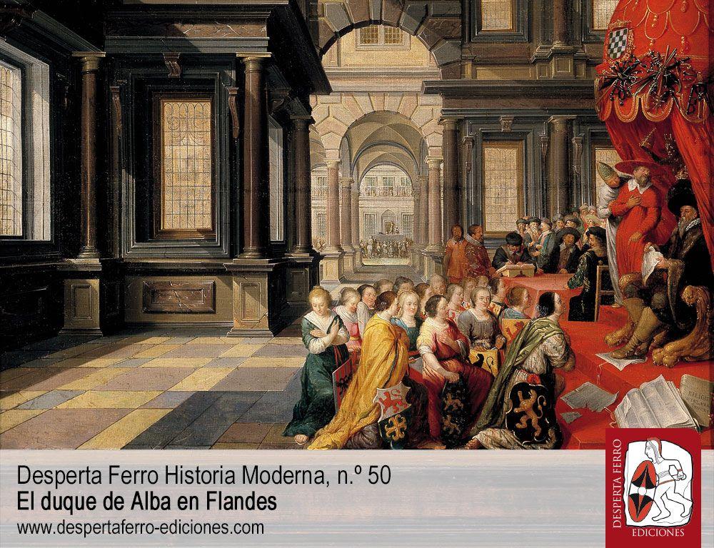 La administración del duque de Alba en Flandes. Políticas y financiación por Gustaaf Janssens (Katholieke Universiteit Leuven)