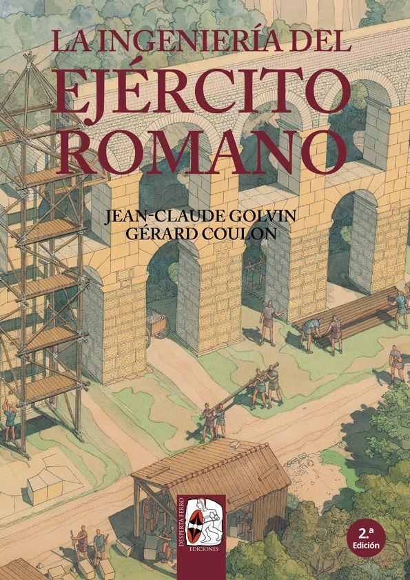 La ingeniería del ejército romano de Jean-Claude Golvin y Gèrard Coulon