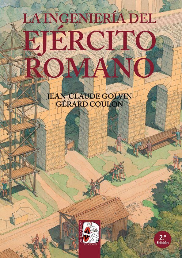 La ingeniería del Ejército romano de Jean-Claude Golvin