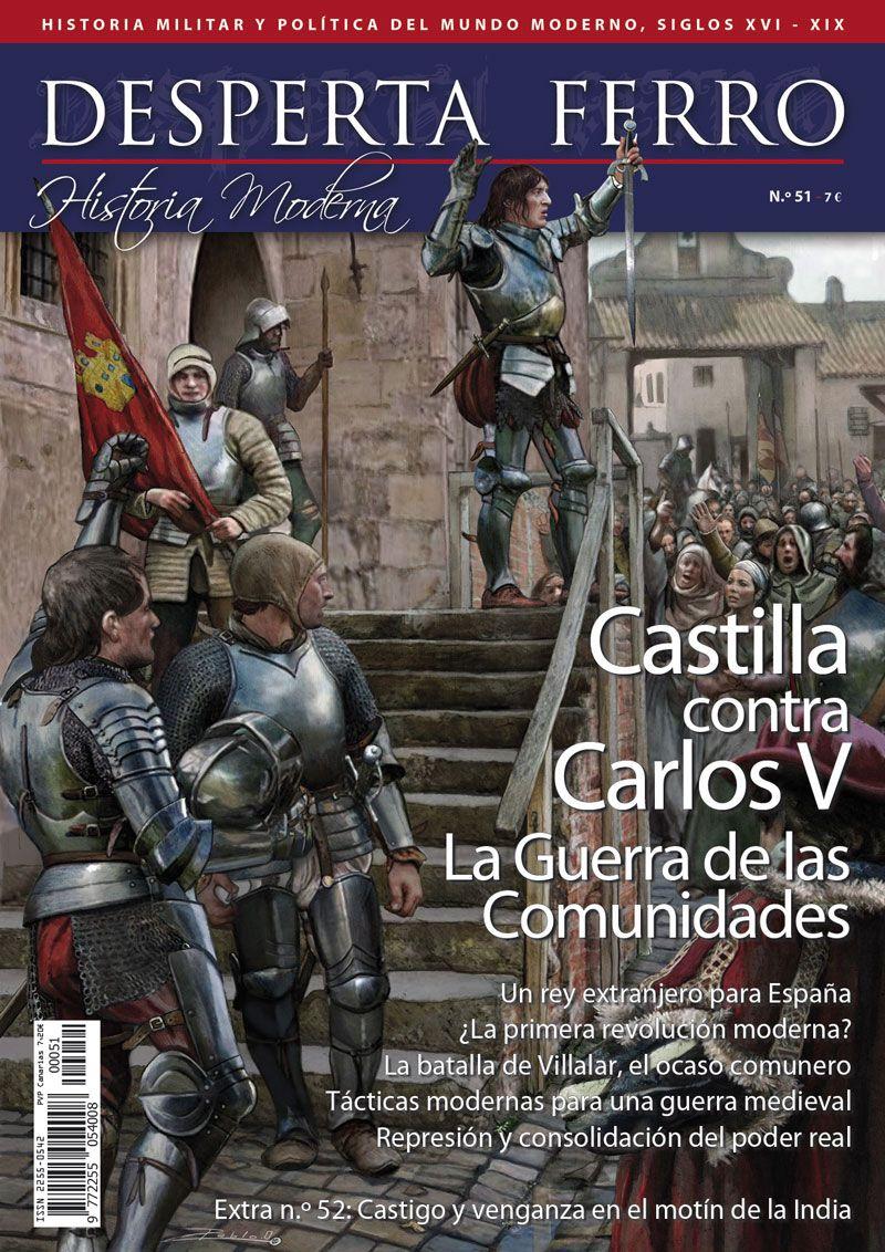 Desperta Ferro Moderna n.º 51: Castilla contra Carlos V. La Guerra de las Comunidades